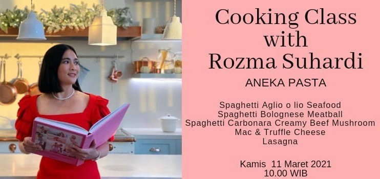 Cooking Class with Rozma Suhardi (Aneka Pasta)