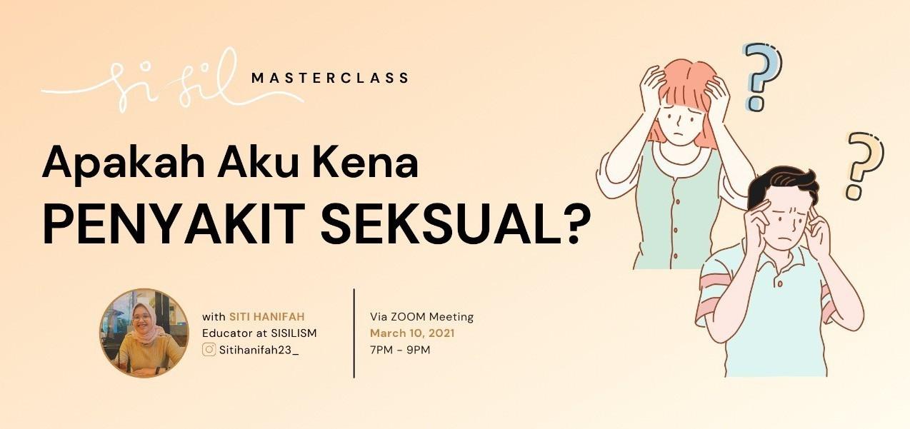 Apakah Aku Kena Penyakit Seksual? - Sisilism Masterclass