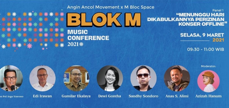 """Blok M Music Conference 2021: """"Menunggu Hari Dikabulkannya Perizinan Konser Offline"""""""