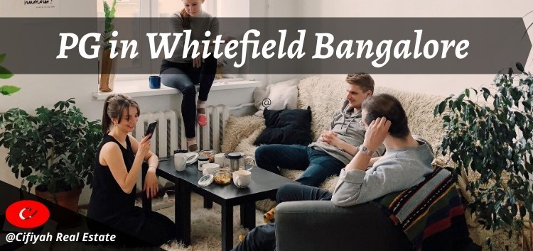 How a PG in Whitefield Bangalore makes life easier: Benefits Discussed