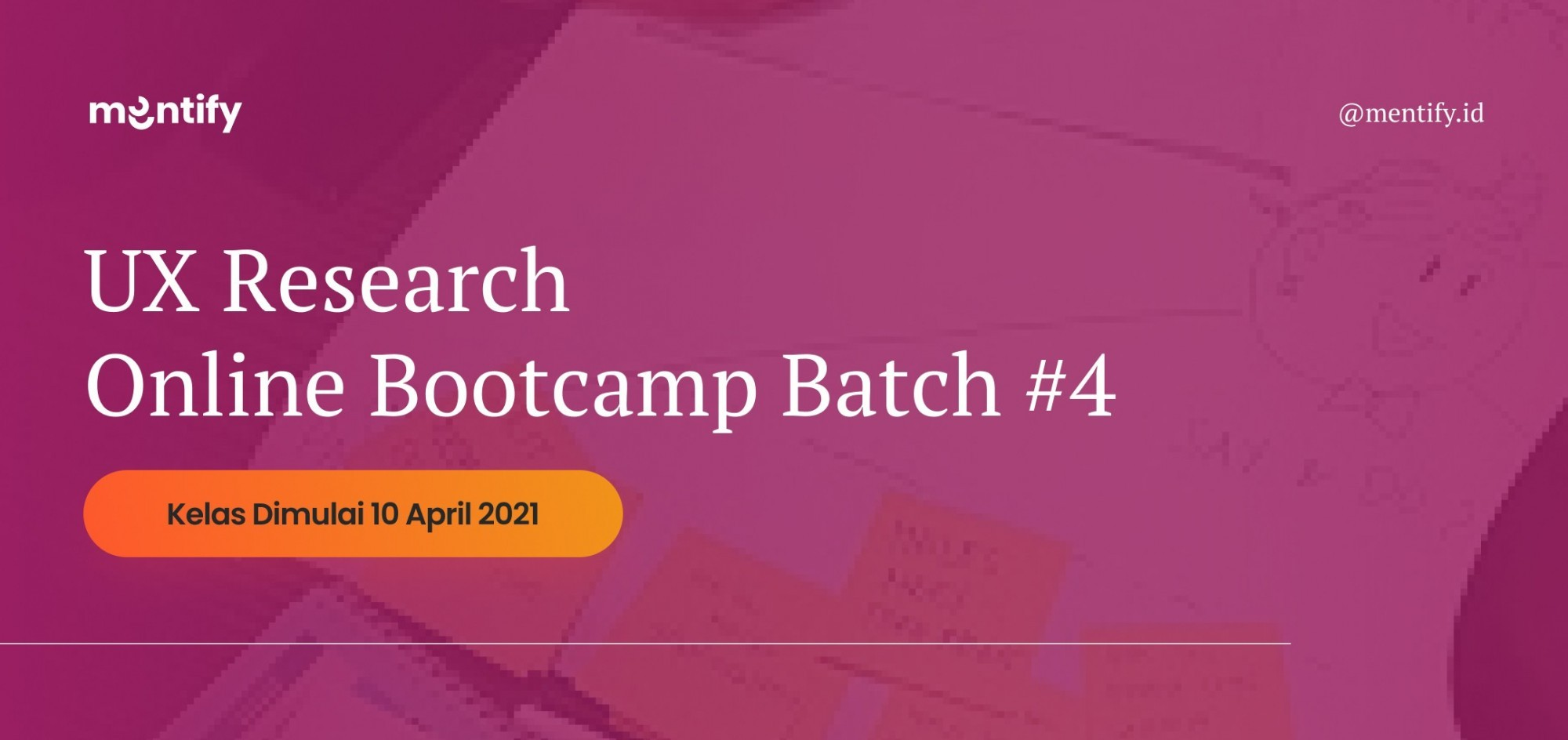 Mentify Batch #4:UX Research Online Bootcamp