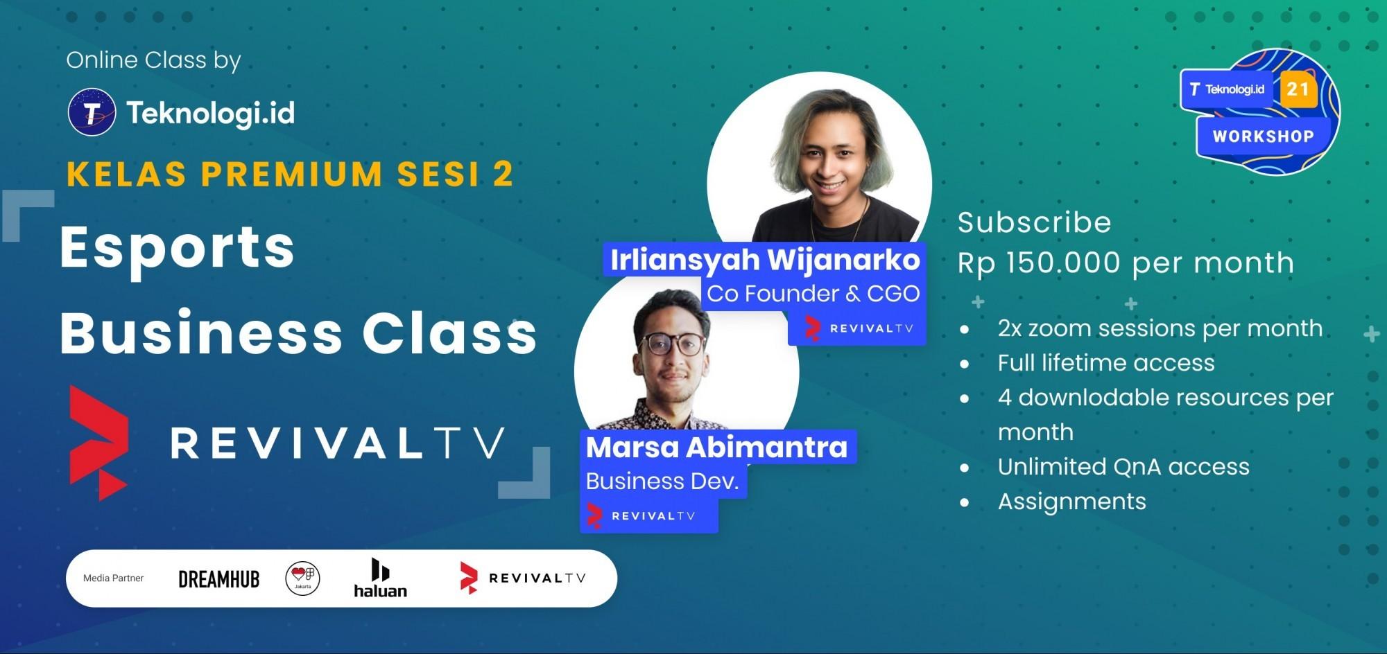 Kelas Online Premium - Esports Business Class with RevivaLTV (Sesi 2)