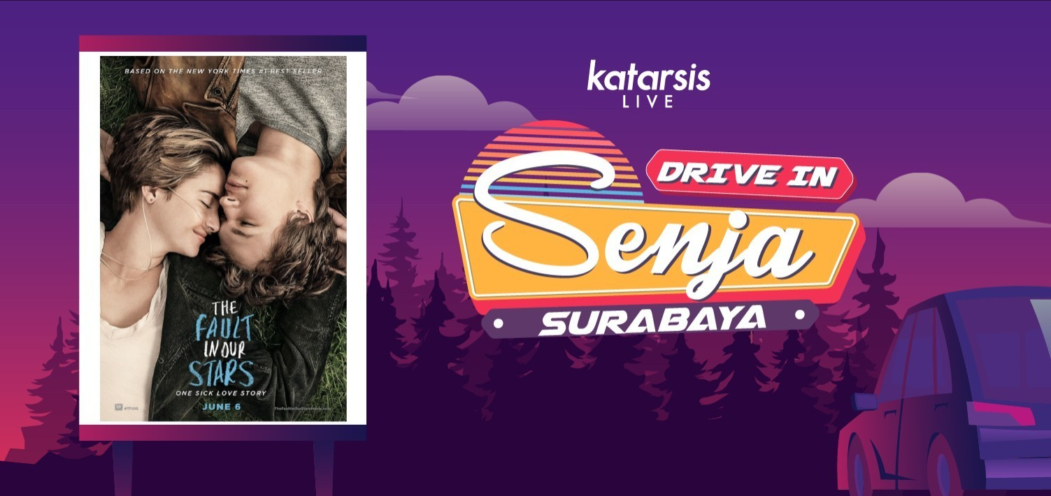 Drive-In Senja Surabaya: The Fault in Our Stars