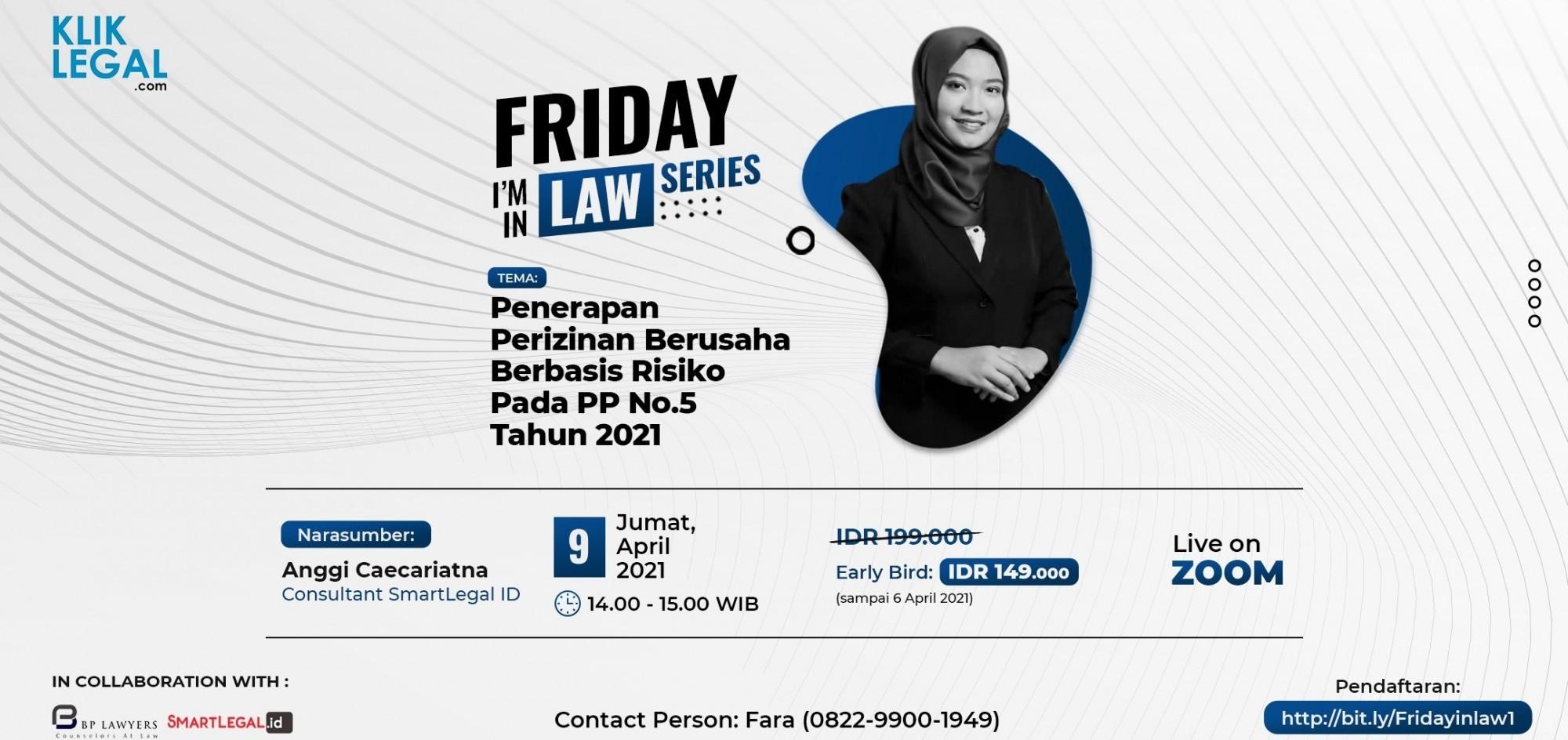 Friday I'm In Law: Penerapan Perizinan Berusaha Berbasis Risiko Pada PP No.5 Tahun 2021