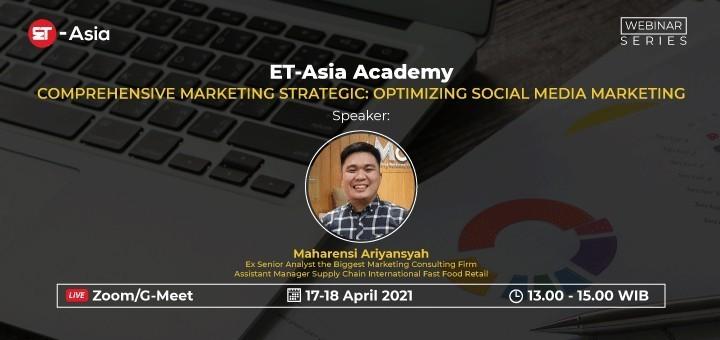 [ET-Asia] Comprehensive Marketing Strategic: Optimizing Social Media Marketing