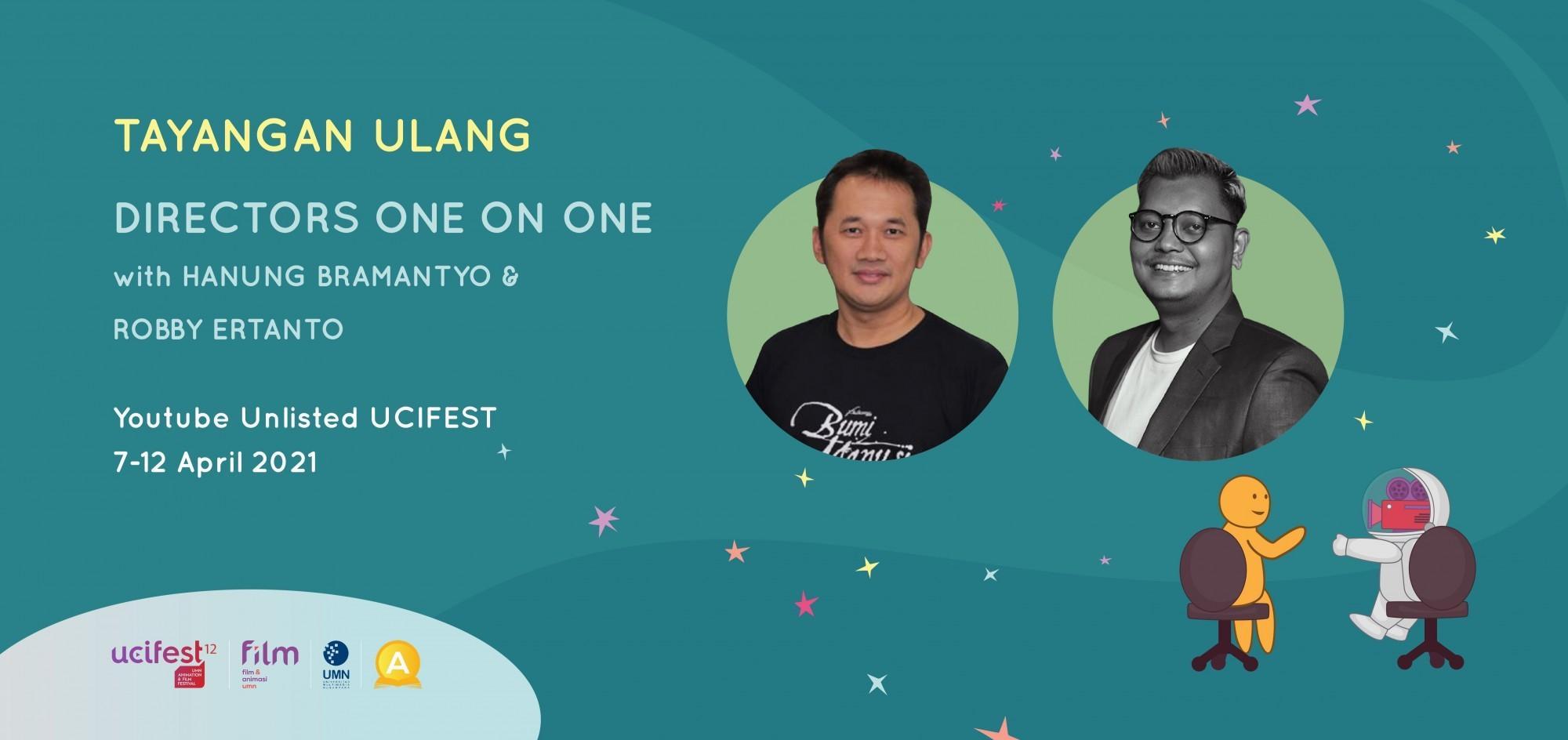 TAYANGAN ULANG DIRECTORS ONE ON ONE WITH HANUNG BRAMANTYO & ROBBY ERTANTO