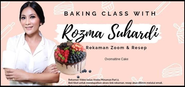 Baking Class with Rozma Suhardi (Rekaman zoom & Resep Ovomaltine Cake)