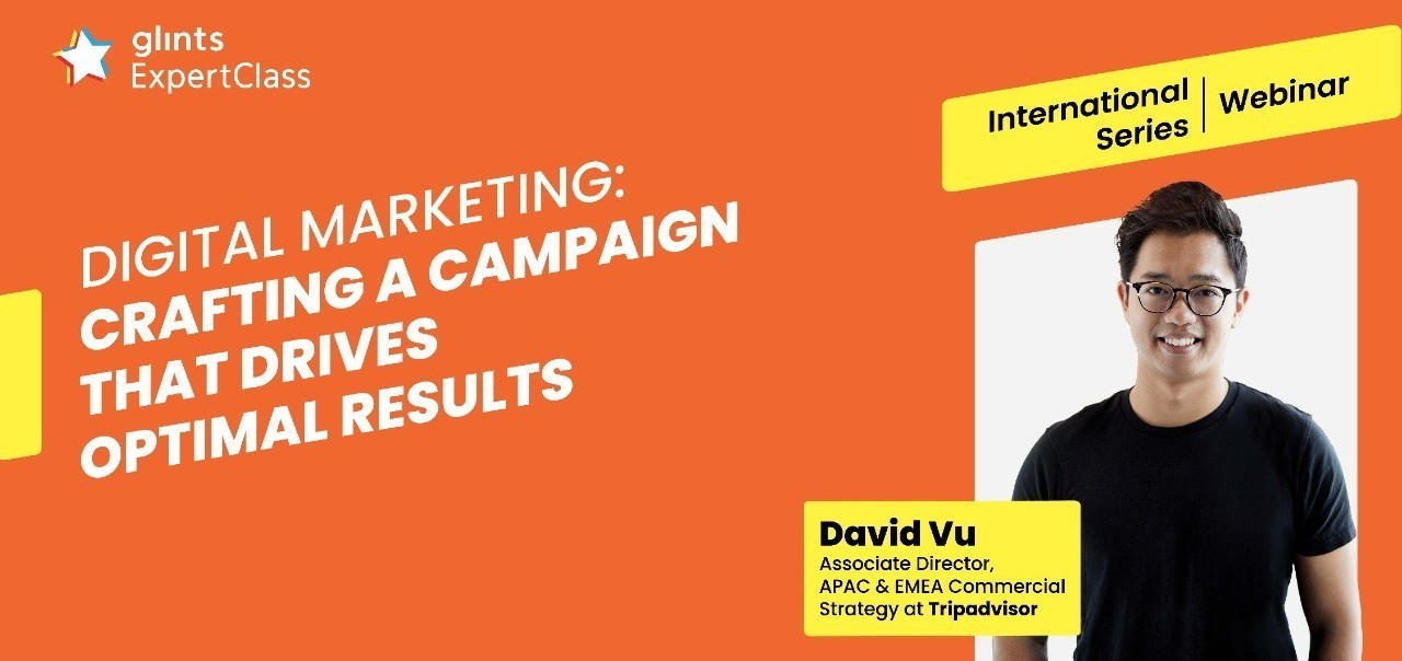 [Glints - GEC International Series] Crafting A Campaign that Drives Optimal Results