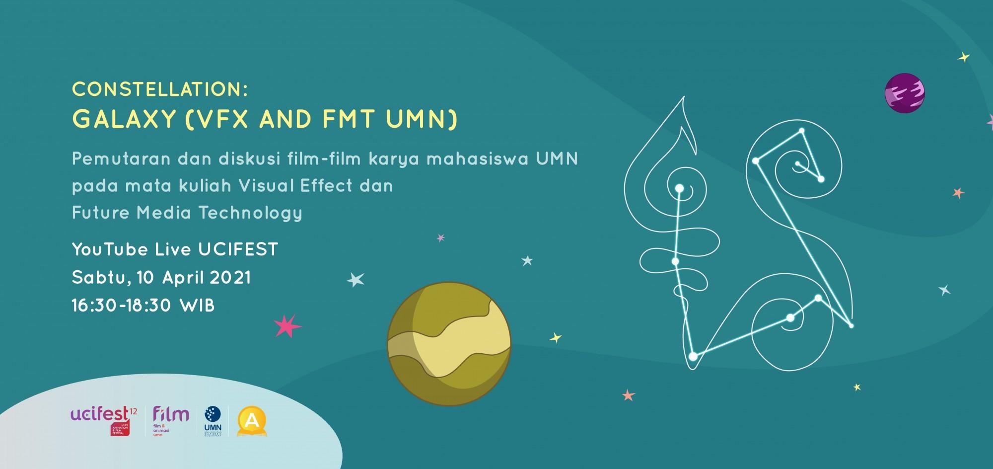 PEMUTARAN + DISKUSI PROGRAM CONSTELLATION: GALAXY (VFX and FMT UMN)