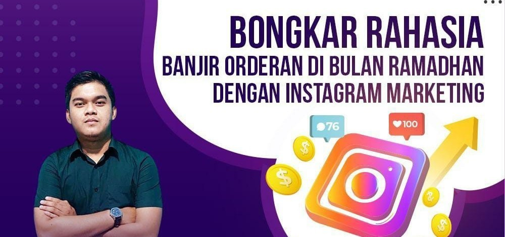 Bongkar Rahasia Banjir Orderan DI Bulan Ramadhan - Dengan Instagram Marketing