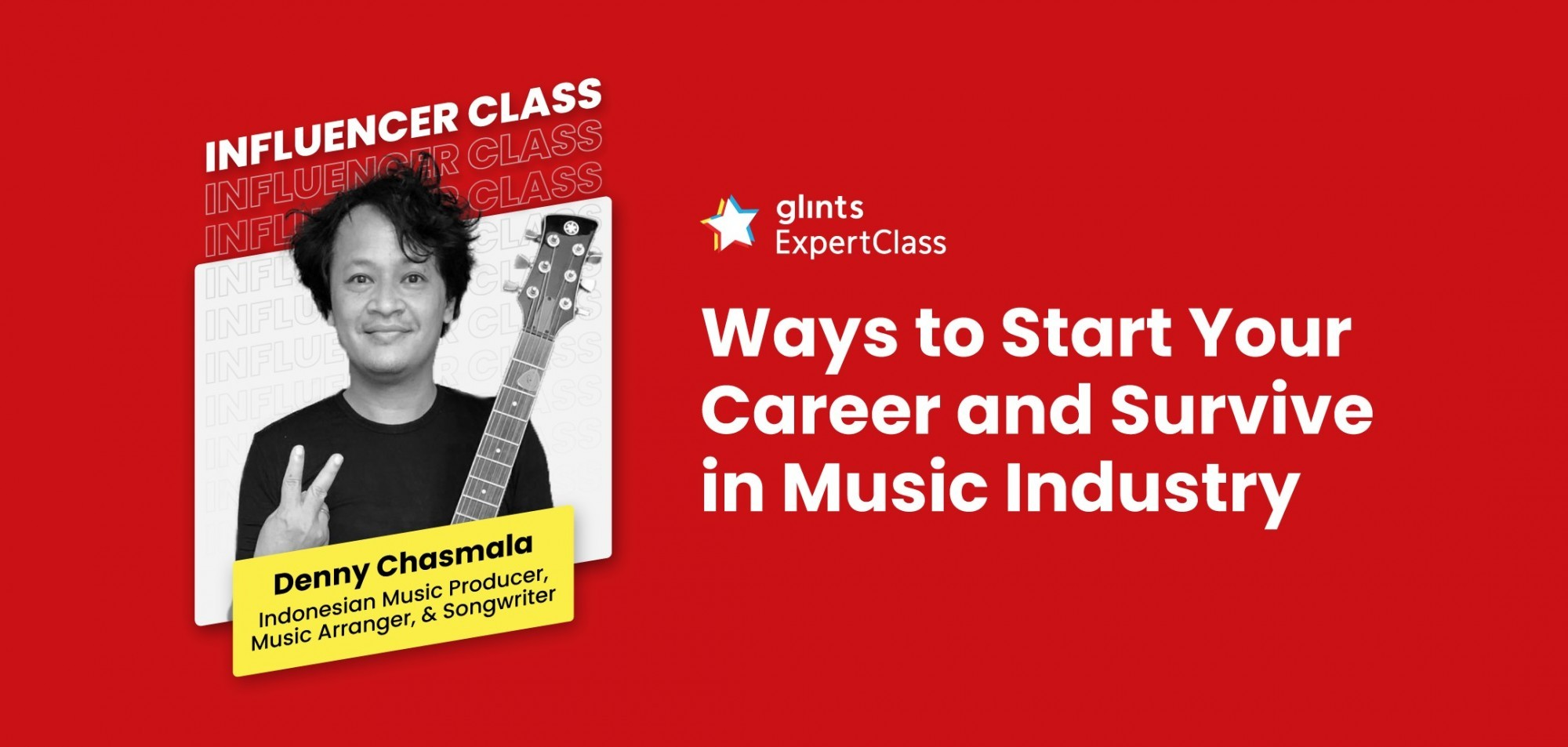[Online Glints ExpertClass] Ways to Start Your Career and Survive in Music Industry