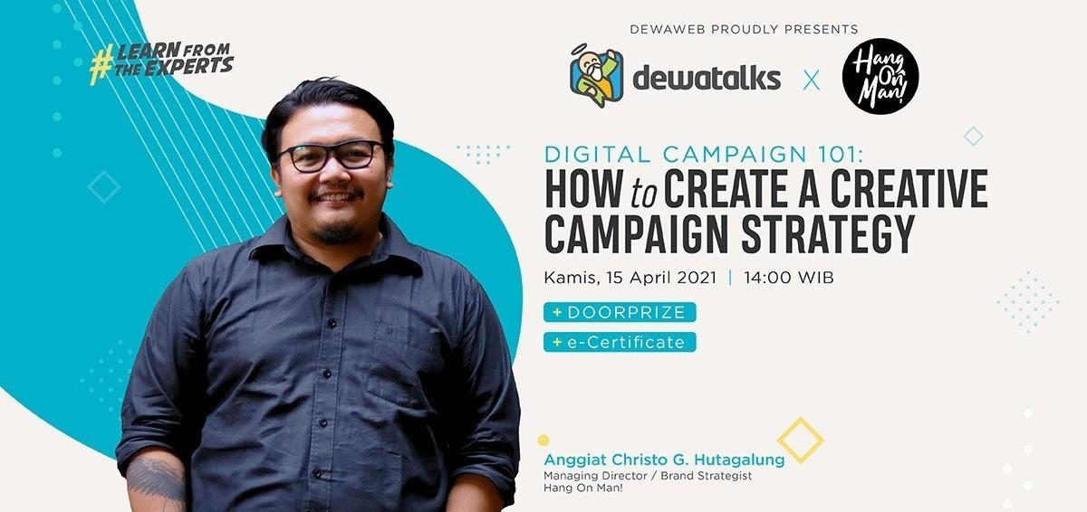 Dewatalks Webinar: Digital Campaign 101 - How to Create a Creative Campaign Strategy