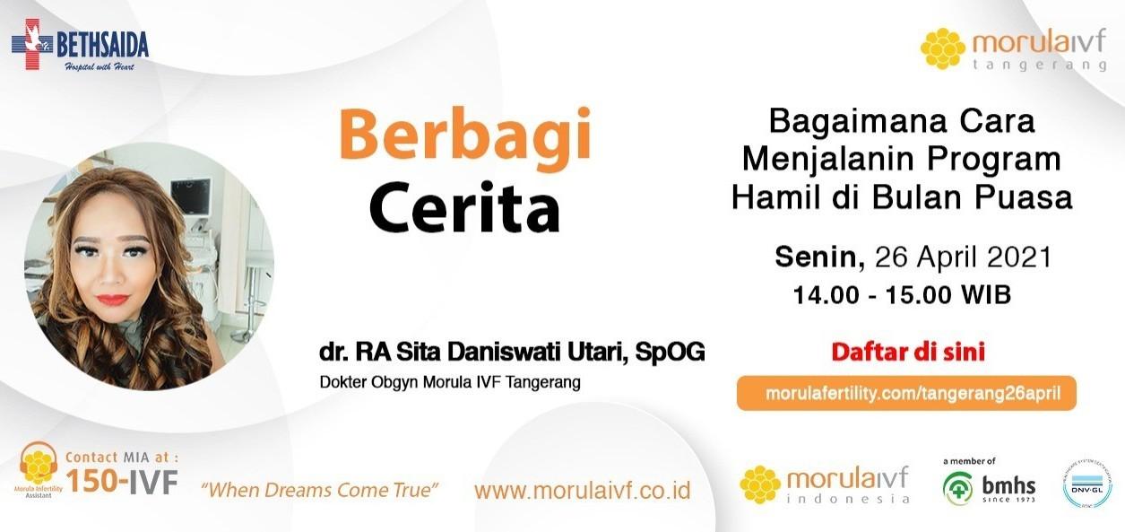 Morula Berbagi Cerita dr. R. A. Sita D Utari. , Sp. OG