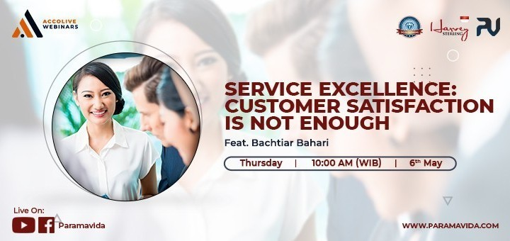 SERVICE EXCELLENCE: CUSTOMER SATISFACTION IS NOT ENOUGH