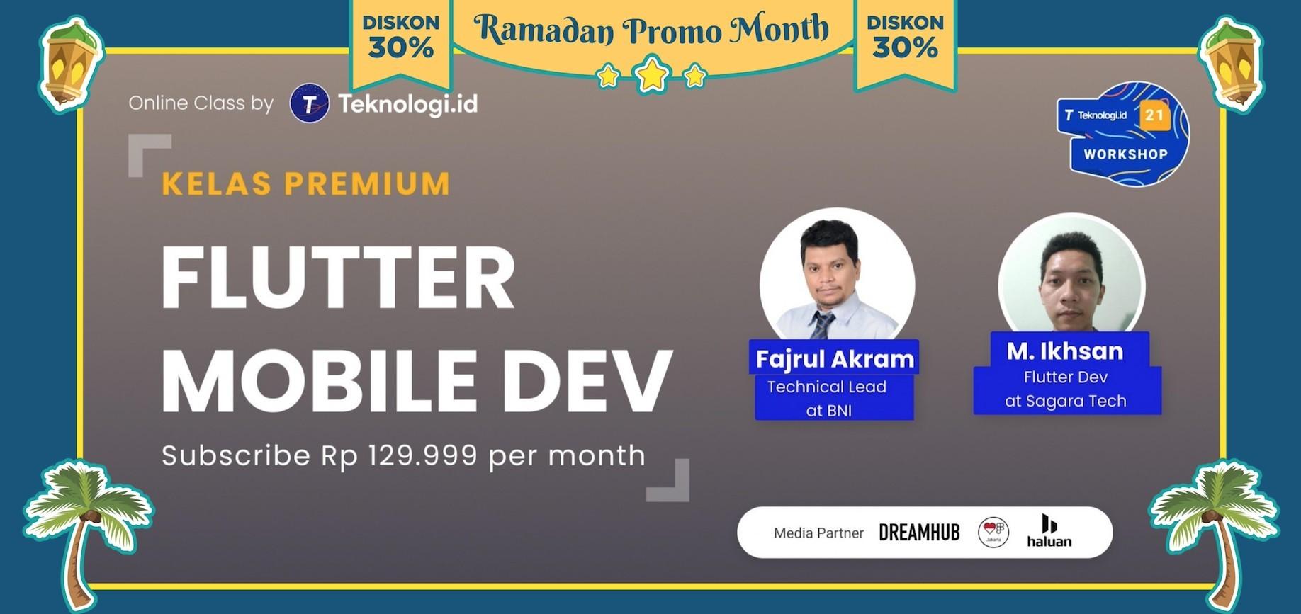 Kelas Online Premium - Flutter Mobile Development with Fajrul Akram and Ikhsan