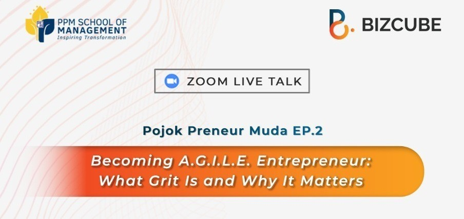 Pojok Preneur Muda on Becoming AGILE Entrepreneur: What Grit Is and Why It Matters