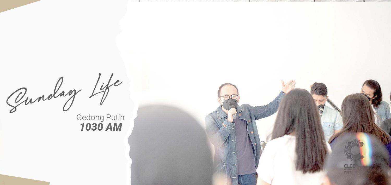 CLCC Sunday Life : Gedong Putih 9 Mei (1030AM)