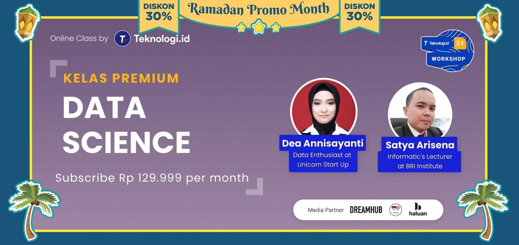 Kelas Online Premium - Data Science with Dea Annisayanti and Satya Arisena