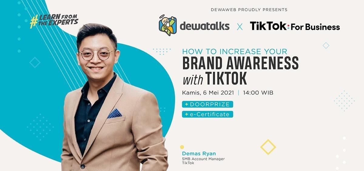 Dewatalks Webinar: How to Increase your Brand Awareness with TikTok