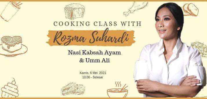 Cooking Class with Rozma Suhardi (Nasi Kabsah & Umm Ali)