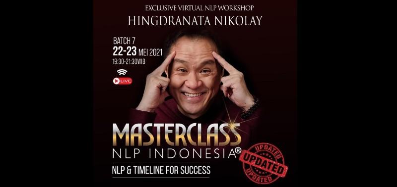 "(UMUM) MASTERCLASS NLP INDONESIA ""NLP & TIMELINE FOR SUCCESS"" BATCH 7"