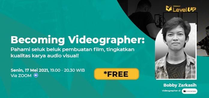Vokraf Level Up - Becoming Videographer