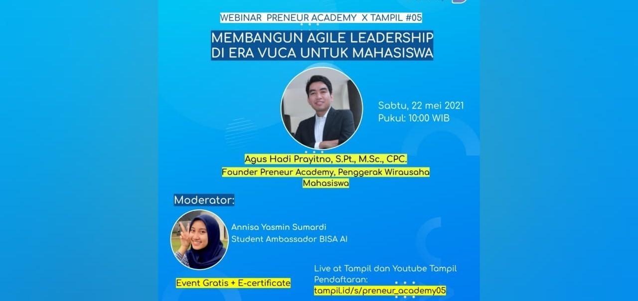 Webinar Preneur Academy X Tampil #05 - Membangun Agile Leadership di Era VUCA untuk Mahasiswa