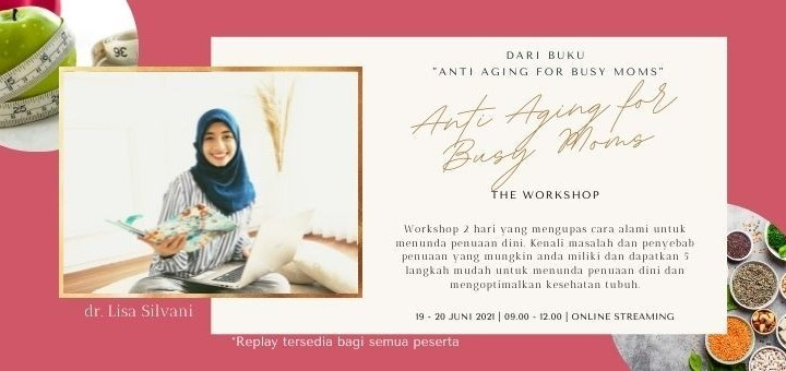 Workshop 5 Langkah Anti Aging for Busy Moms