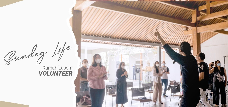 CLCC Sunday Life : Rumah Lasem 20 Juni Volunteer