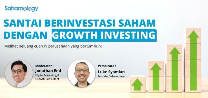 Rekaman Webinar Santai Berinvestasi Saham dengan Growth Investing - Jonathan End x Sahamology