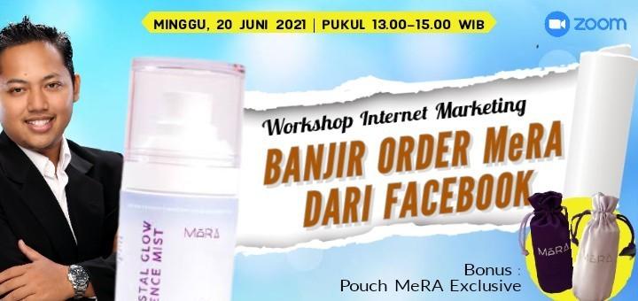 Banjir Order MeRA dari FACEBOOK (Workshop Internet Marketing)