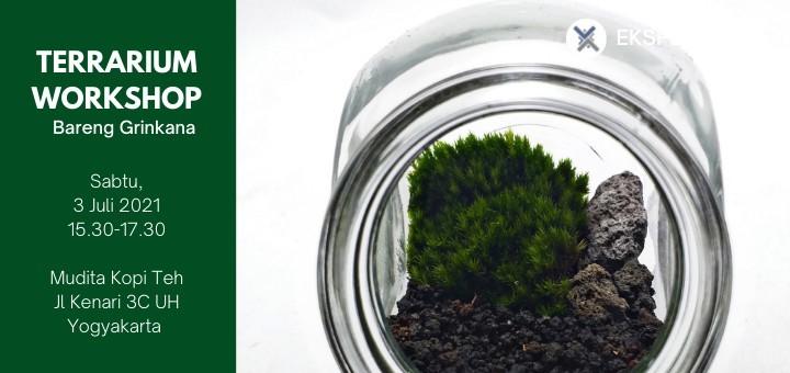 EKSPERIA.ID : Workshop Membuat Tropical Terrarium bareng Grinkana