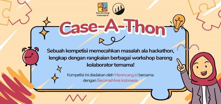Case-A-Thon ( Case Competition ala Hackathon )