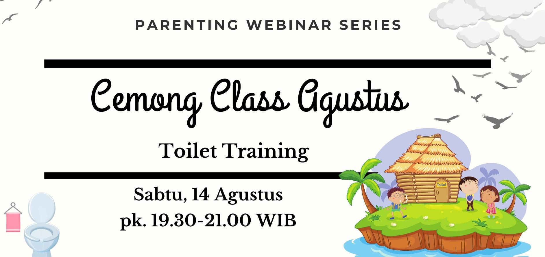 Cemong Class Agustus - Toilet Training