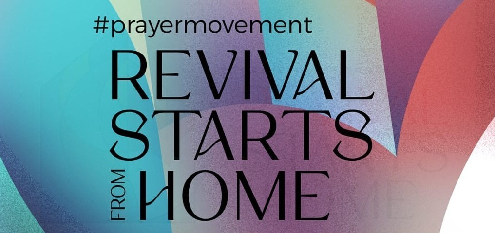 Prayer Movement: Revival Starts From Home