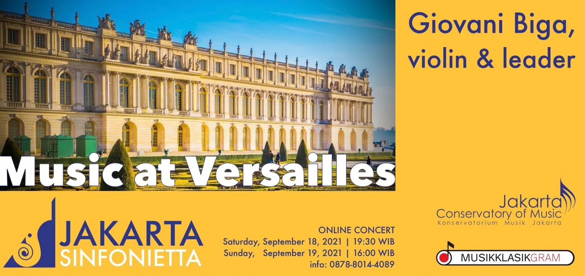 Jakarta Sinfonietta - Giovani Biga: MUSIC AT VERSAILLES (Sunday 19/09/21)