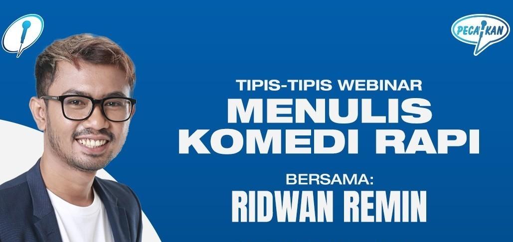 #TipisTipisWebinar: Menulis Komedi Rapi bersama Ridwan Remin