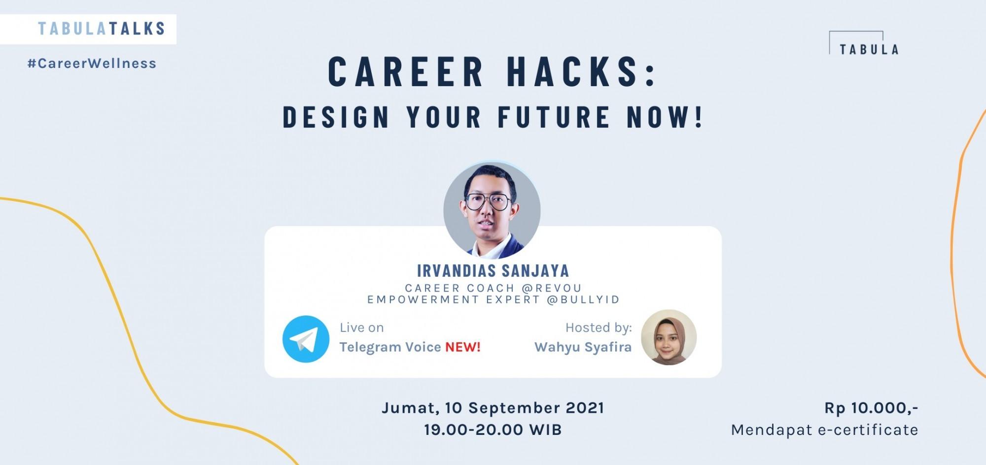 Career Hacks: Design Your Future Now!