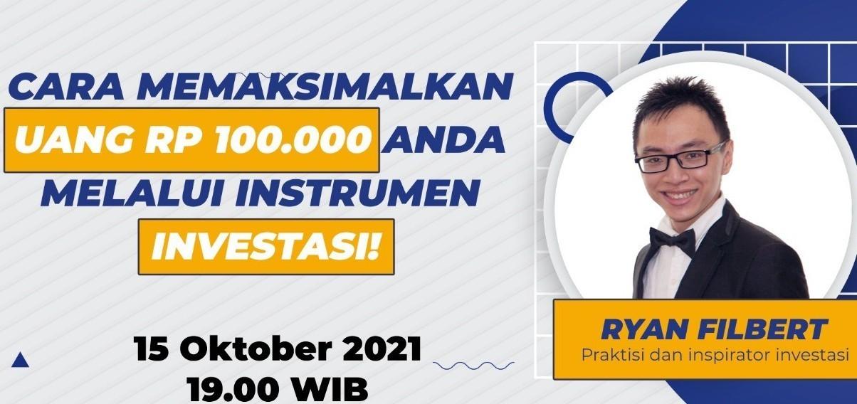 Cara Memaksimalkan Uang Rp 100.000 Anda Melalui Instrumen Investasi!