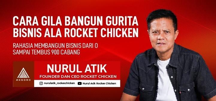 Cara Gila Bangun Tim Bisnis Ala Rocket Chicken