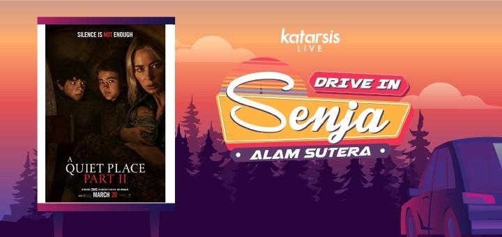 Drive-In Senja Alam Sutera: A Quiet Place Part II