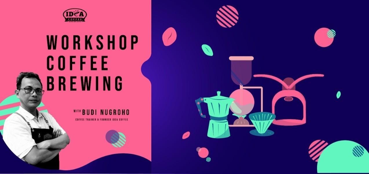 Workshop Coffee Brewing & Kiat Buka Kedai Kopi Minimalis