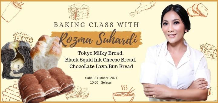 Baking Class with Rozma Suhardi (Tokyo Milky Bread)