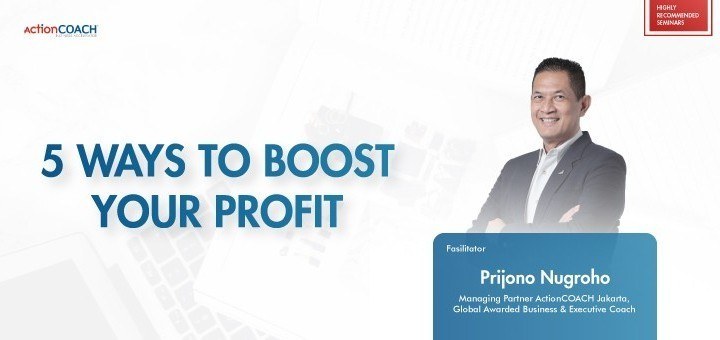 """ActionCOACH Jakarta """"5 WAYS TO BOOST YOUR PROFIT"""""""