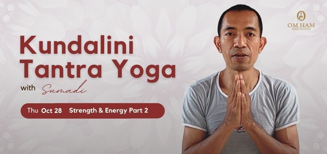 Strength & Energy with Sumadi (Part 2)