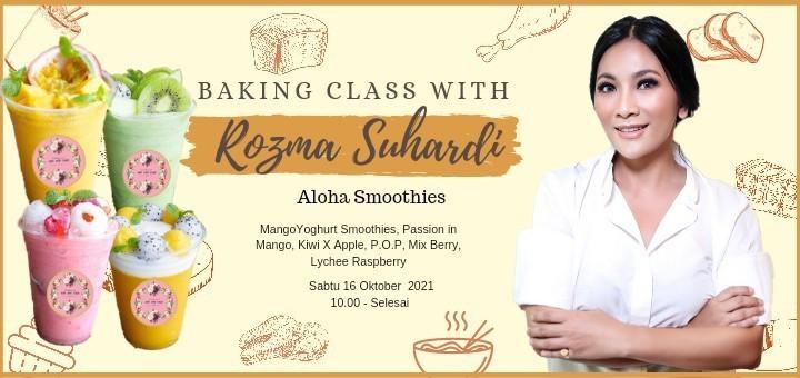 Baking Class with Rozma Suhardi (Aloha Smoothies)