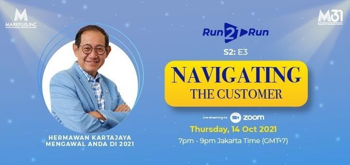 Hermawan Kartajaya Webinar Series RUN21RUN Ep3 - Navigating the Customer