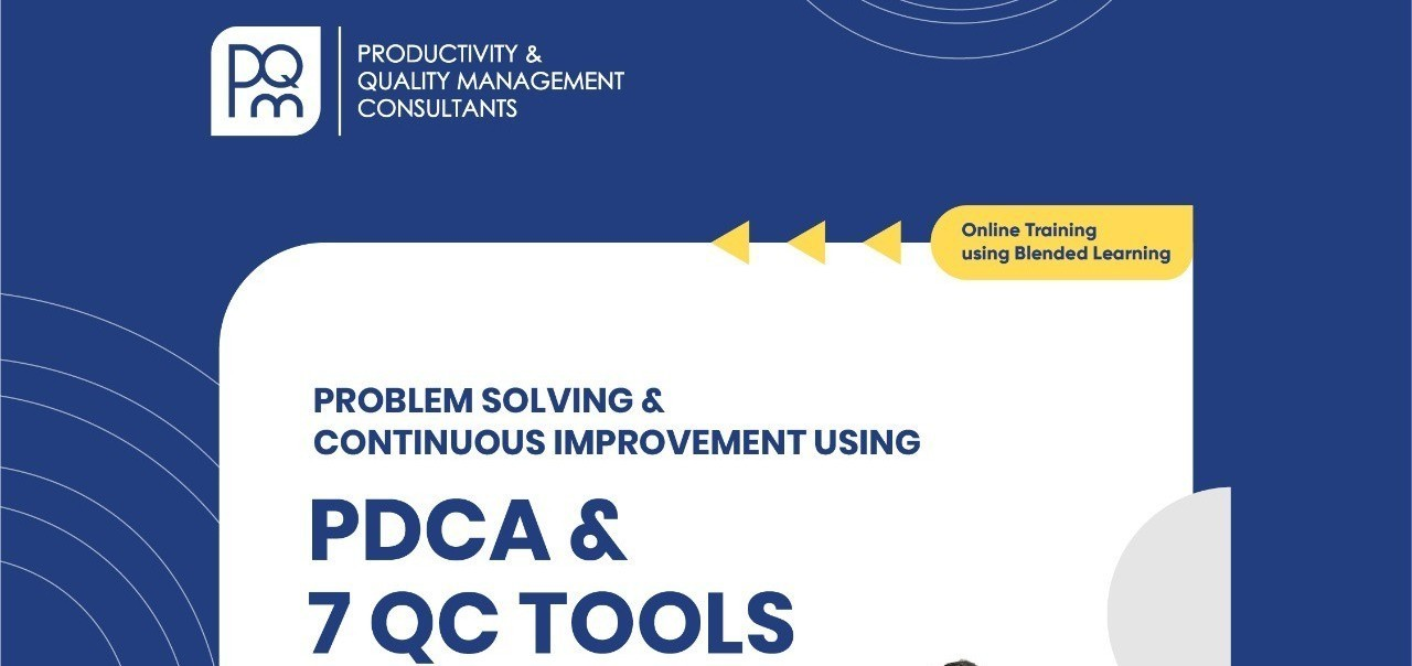 BLENDED TRAINING PDCA & 7 QC TOOLS BY PQM CONSULTANTS
