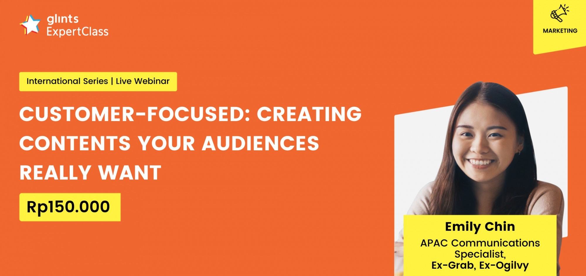 [Glints - GEC International Series] Customer-Focused: Creating Contents Your Audiences Really Want