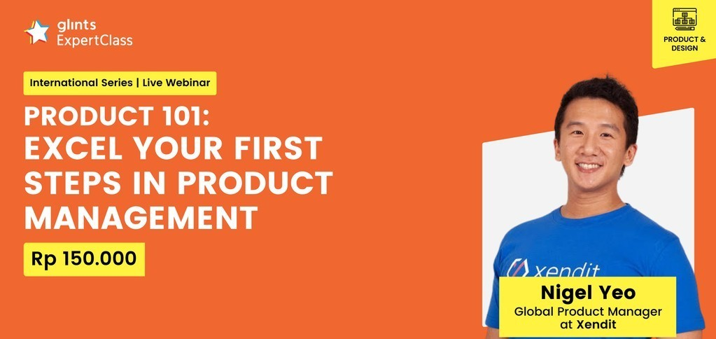 [Glints - GEC International Series] PRODUCT 101: Excel Your First Steps in Product Management